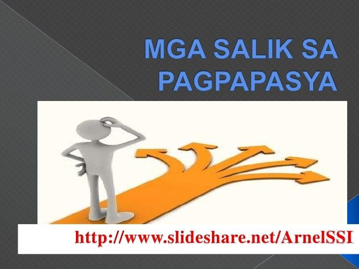 MGA SALIK SA PAGPAPASYA<br />http://www.slideshare.net/ArnelSSI<br />