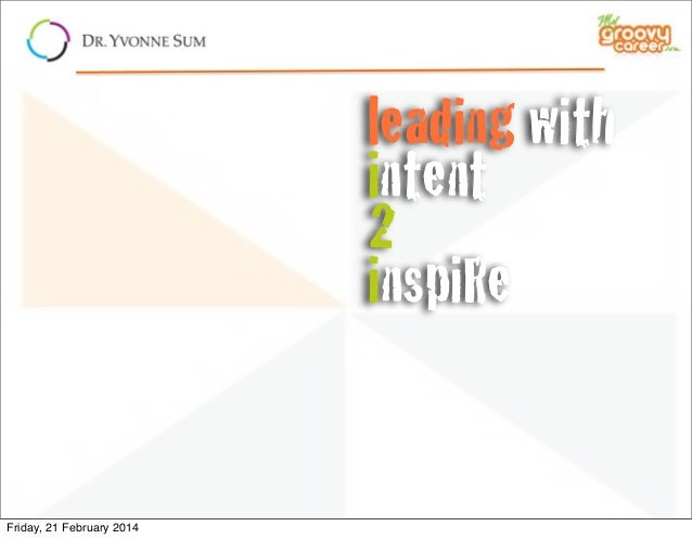 leading with intent 2 inspiRe  Friday, 21 February 2014
