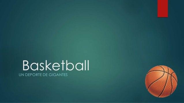 BasketballUN DEPORTE DE GIGANTES