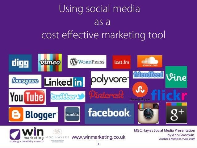 MGC Hayles Social Media Presentation by Ann Goodwin Chartered Marketer, FCIM, DipMwww.winmarketing.co.uk 1 Using social me...