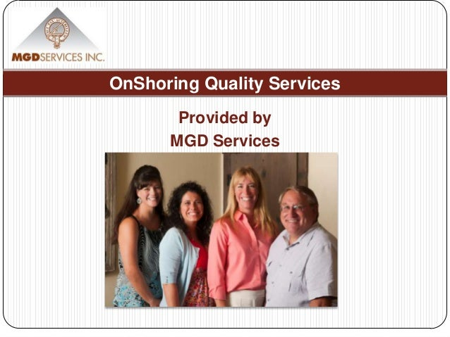 OnShoring Quality Services       Provided by      MGD Services