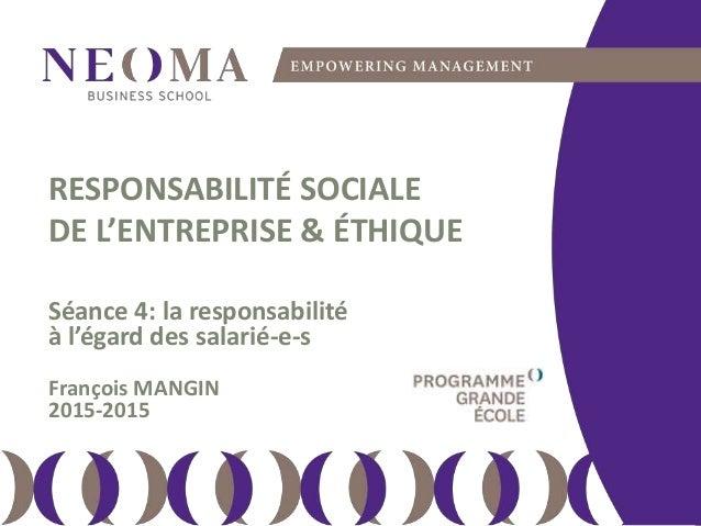dimanche 14 février 2016 111 RESPONSABILITÉ SOCIALE DE L'ENTREPRISE & ÉTHIQUE Séance 4: la responsabilité à l'égard des sa...