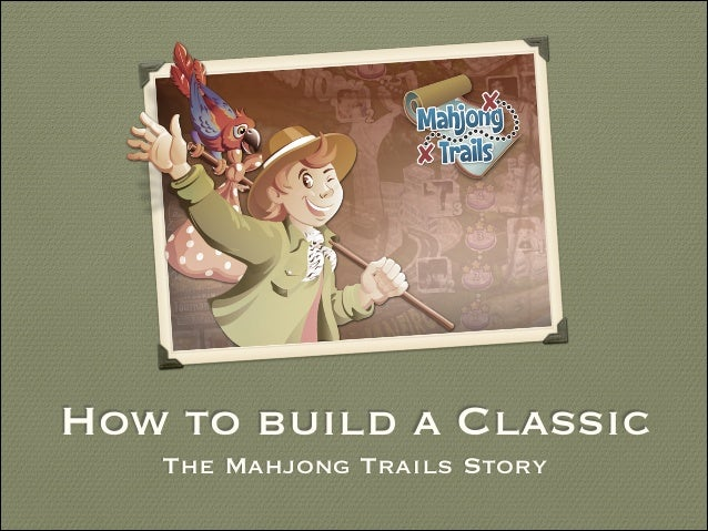 How to build a Classic The Mahjong Trails Story