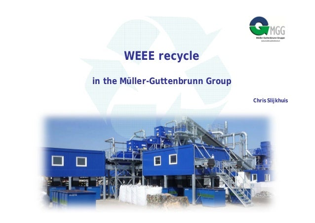 WEEE recyclein the Müller-Guttenbrunn Group                                  Chris Slijkhuis
