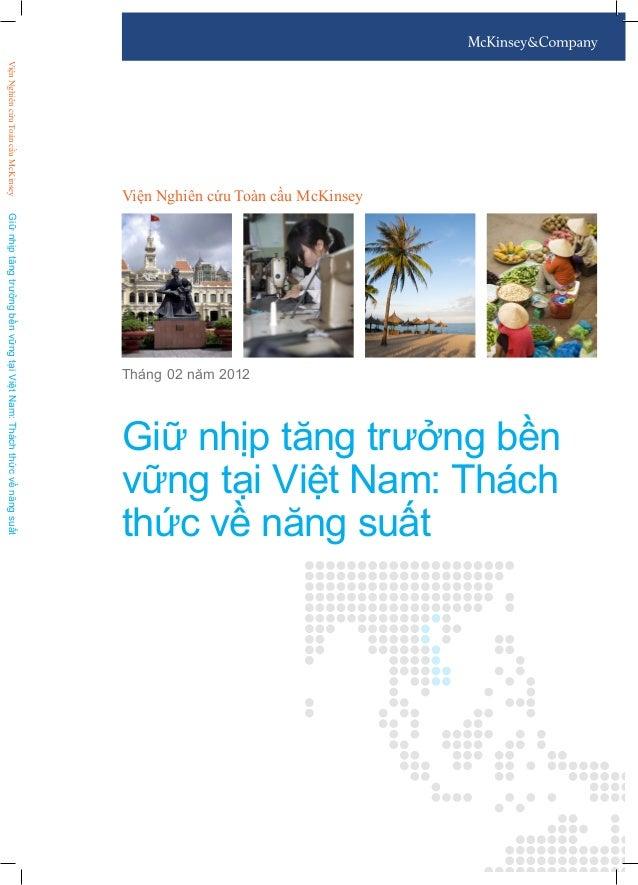 Viện Nghiên cứu Toàn cầu McKinsey Giữ nhịp tăng trưởng bền vững tại Việt Nam: Thách thức về năng suất Tháng 02 năm 2012 Gi...