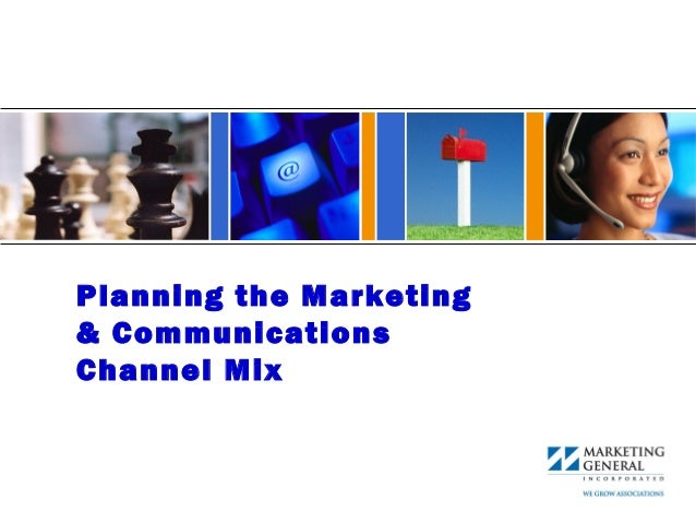 Planning the Marketing & Communications Channel Mix