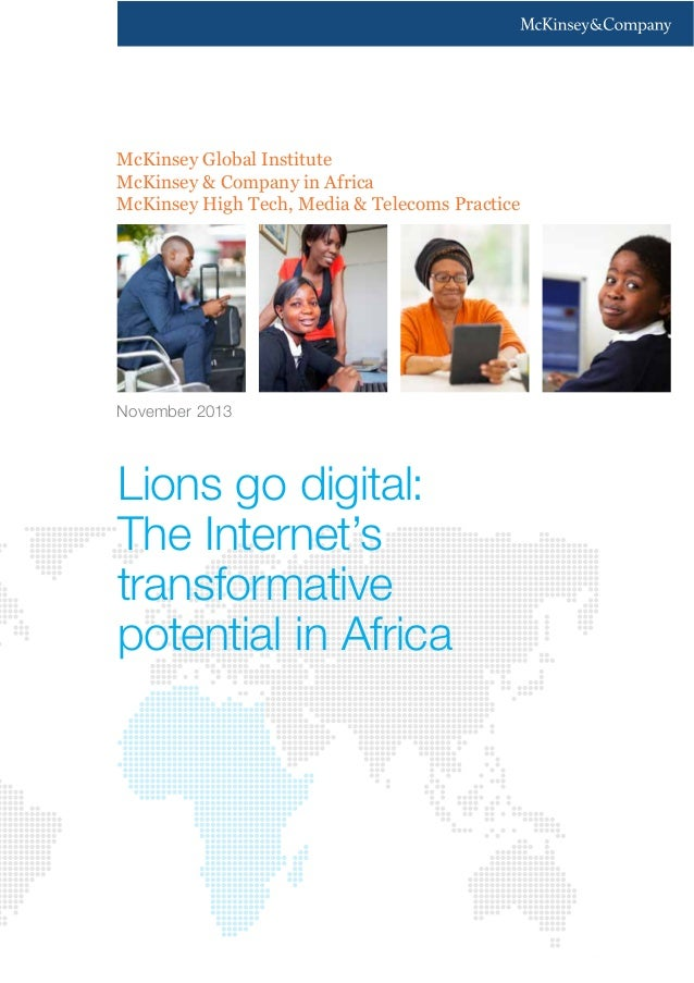 The Internet's transformative potential in Africa. McKinsey Nov 2013