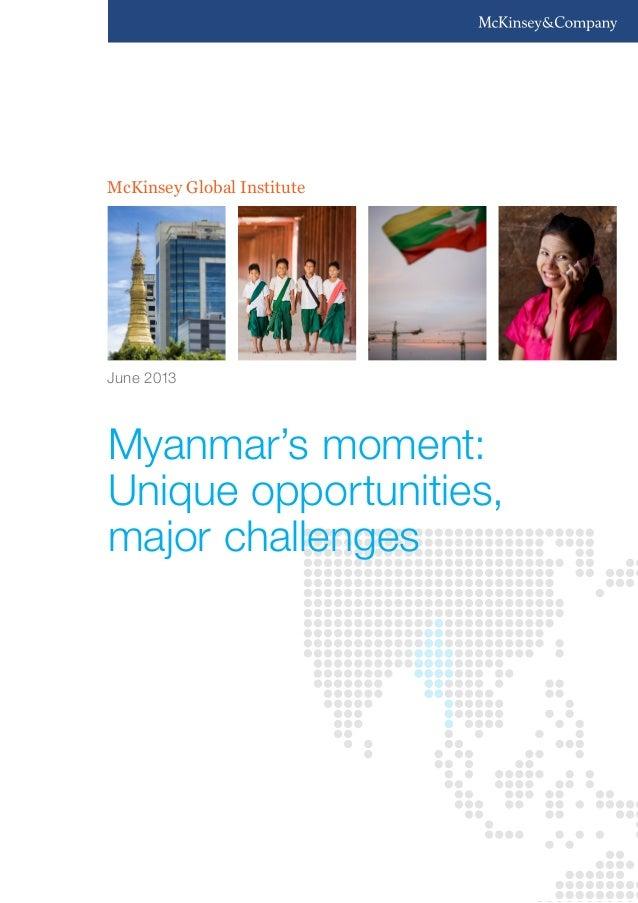 McKinsey Global InstituteMyanmar's moment:Unique opportunities,major challengesJune 2013