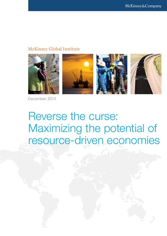 McKinsey Global Institute  December 2013  Reverse the curse: Maximizing the potential of resource-driven economies