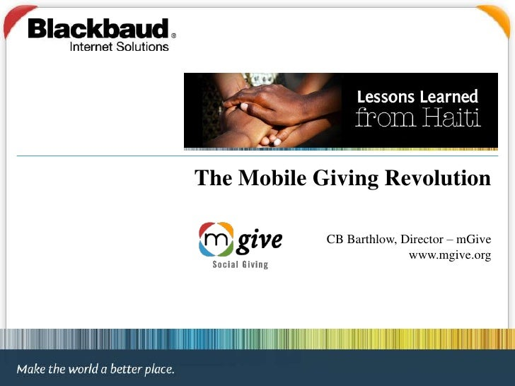 The Mobile Giving Revolution<br />CB Barthlow, Director – mGive <br />www.mgive.org<br />