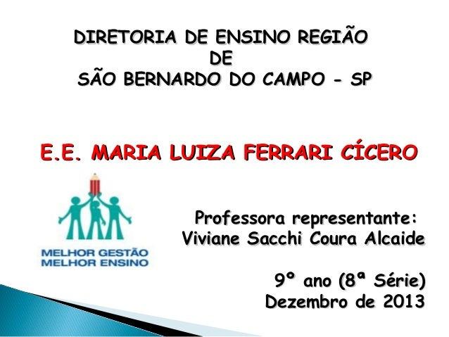 DIRETORIA DE ENSINO REGIÃODIRETORIA DE ENSINO REGIÃO DEDE SÃO BERNARDO DO CAMPO - SPSÃO BERNARDO DO CAMPO - SP E.E. MARIA ...