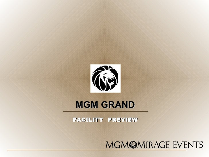 MGM GRAND FACILITY  PREVIEW