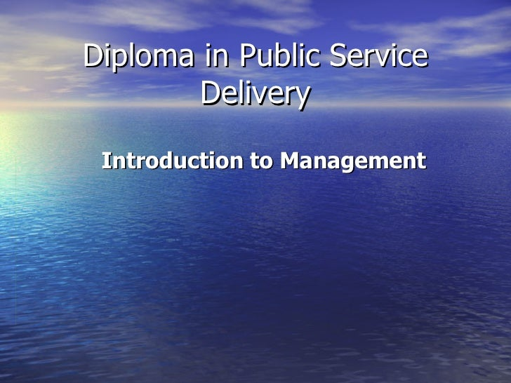 Diploma in Public Service Delivery Introduction to Management