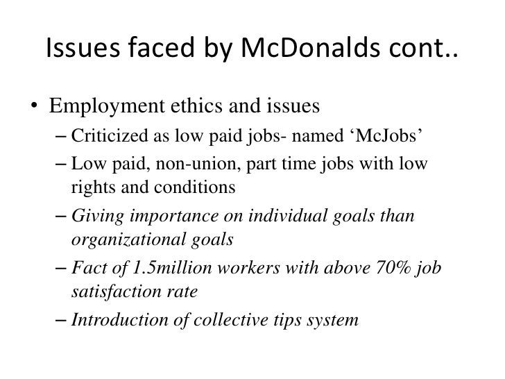 ethical issue in mcdonald Ethical dilemma with mcdonalds' presented by: amanda madden imitated menus of other competitors twister/curly fries, originally a product of a&w imitation mcdonalds.