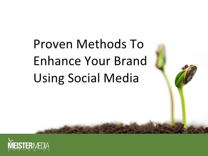 Proven Methods To Enhance Your Brand Using Social Media