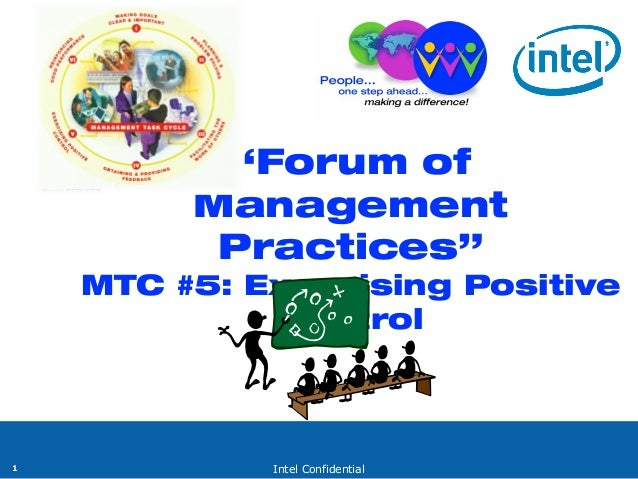 "Intel Confidential1""Forum ofManagementPractices""MTC #5: Exercising PositiveControl"