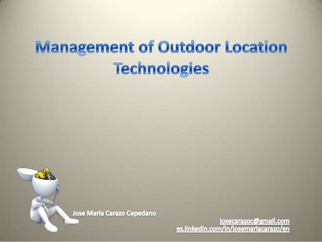 ContentsMost Common Outdoor Location TechnologiesAccess through MNO's LBS Infrastructure:  General Schema  LBS Architectur...