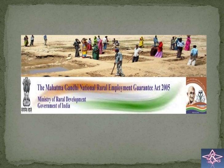The Mahatma Gandhi National Rural EmploymentGuarantee Act (MGNREGA) is an Indian job guaranteescheme, enacted by legislat...