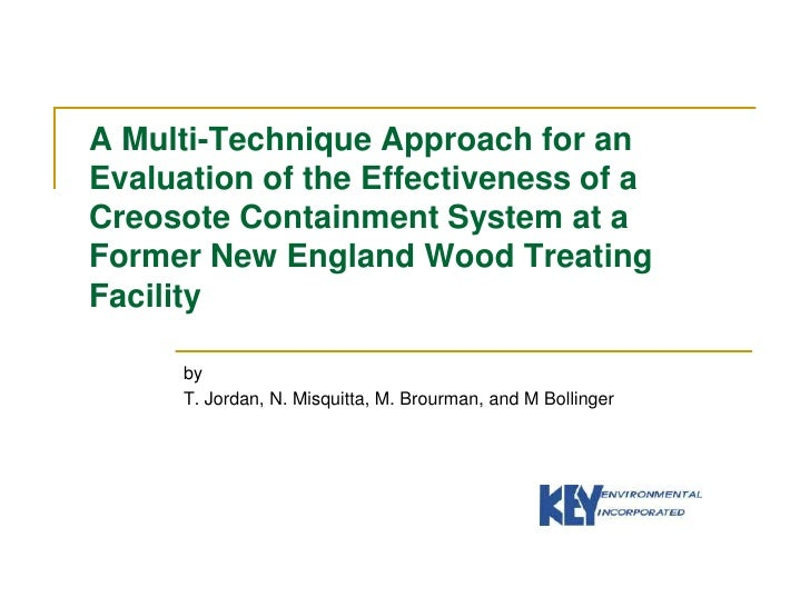 A Multi-Technique Approach for an Evaluation of the Effectiveness of a Creosote Containment System at a Former New England...