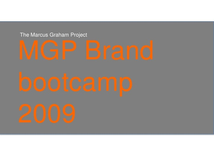 The Marcus Graham Project<br />MGP Brand bootcamp2009<br />