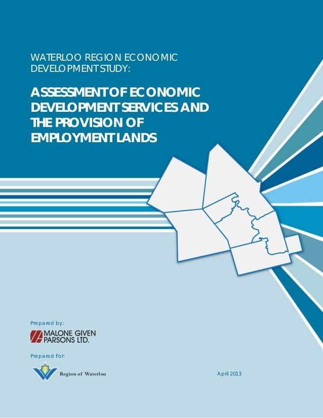 WATERLOO REGION ECONOMIC DEVELOPMENT STUDY:  ASSESSMENT OF ECONOMIC DEVELOPMENT SERVICES AND THE PROVISION OF EMPLOYMENT L...