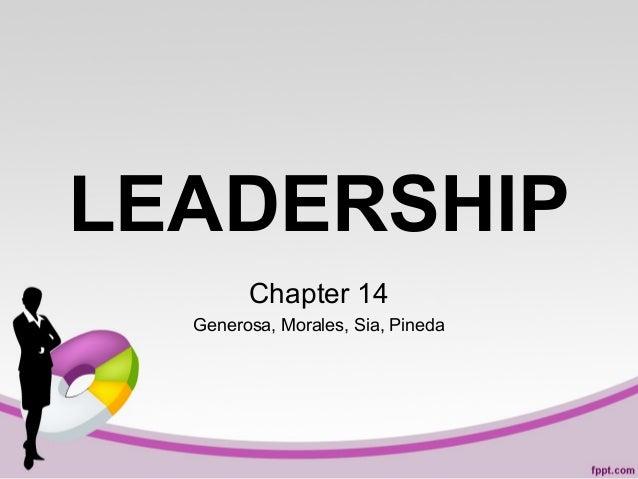 LEADERSHIP Chapter 14 Generosa, Morales, Sia, Pineda