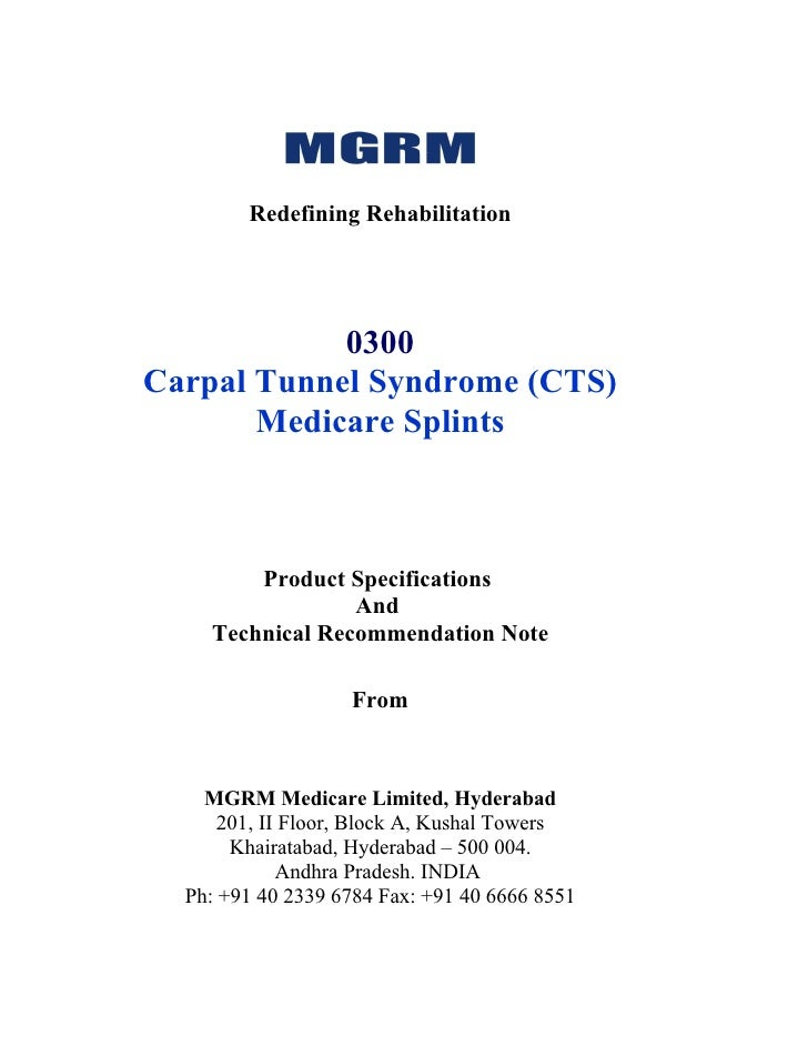 Redefining Rehabilitation            0300Carpal Tunnel Syndrome (CTS)       Medicare Splints        Product Specifications...