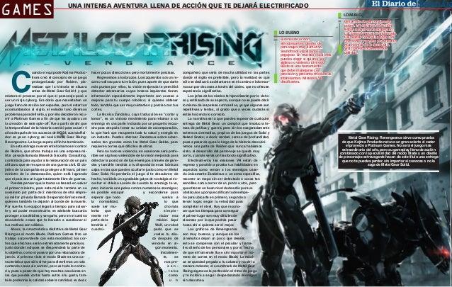 LO MALO  LO BUENO  C  uando el equipo de Kojima Productions creó el concepto de un juego protagonizado por Raiden, planeab...