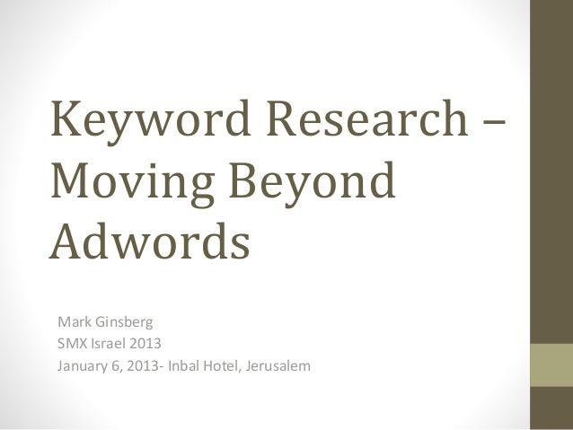 Keyword Research - Moving Beyond Adwords - SMX Israel 2013