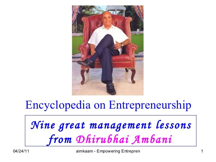 Nine great management lessons from  Dhirubhai Ambani   Encyclopedia on Entrepreneurship