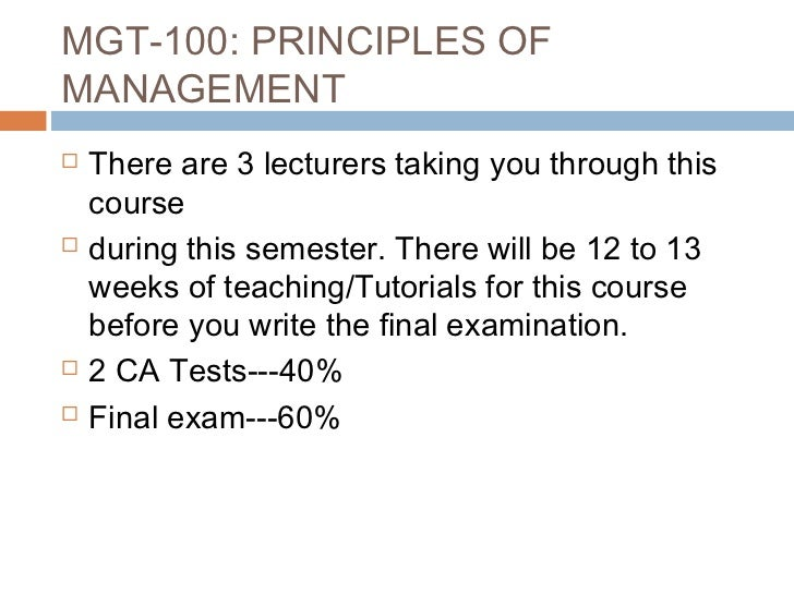 MGT-100: PRINCIPLES OFMANAGEMENT   There are 3 lecturers taking you through this    course   during this semester. There...