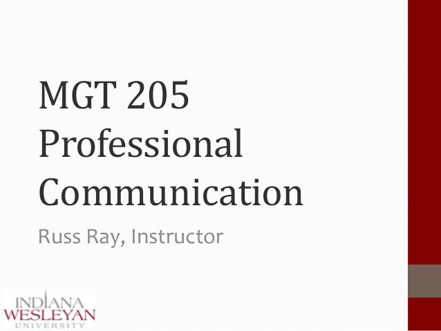 MGT 205ProfessionalCommunicationRuss Ray, Instructor