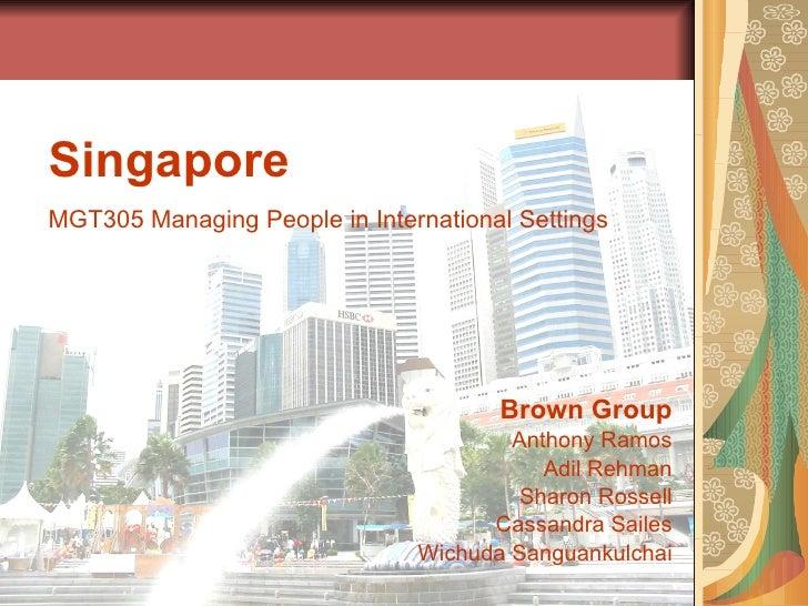Singapore MGT305 Managing People in International Settings                                           Brown Group          ...