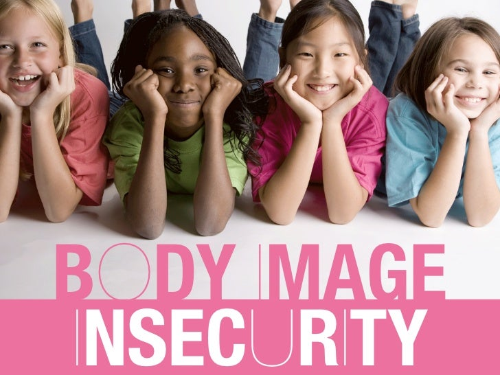 BODY IMAGEINSECURITY