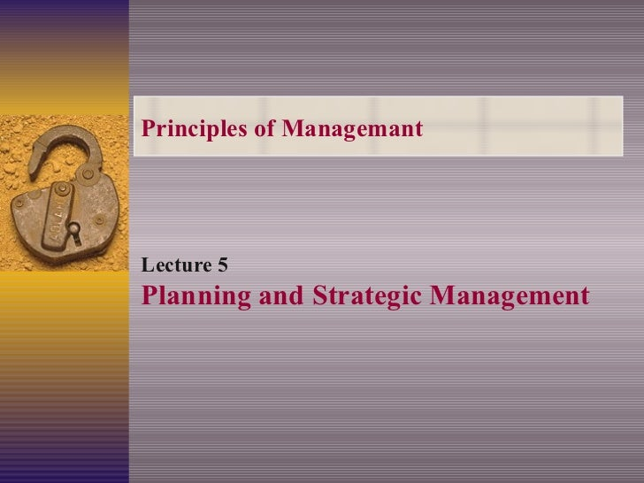Principles of Managemant Lecture 5 Planning and Strategic Management