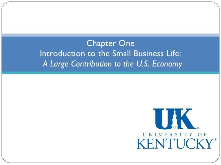 Chapter One Introduction to the Small Business Life:   A Large Contribution to the U.S. Economy