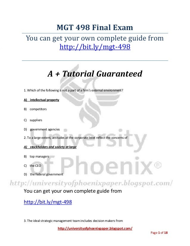 http://universityofphoenixpaper.blogspot.com/ Page 1 of 18 MGT 498 Final Exam You can get your own complete guide from htt...