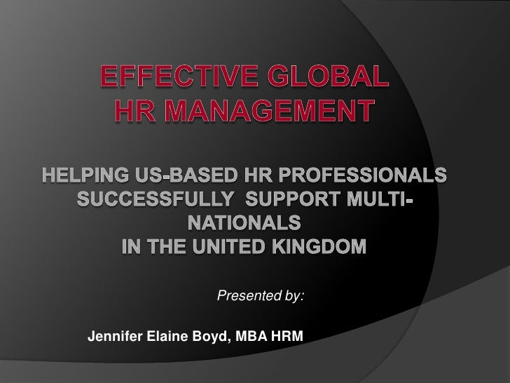 Effective GlobalHR ManagementHelping US-Based HR Professionals Successfully  Support Multi-nationalsin the United Kingdom<...