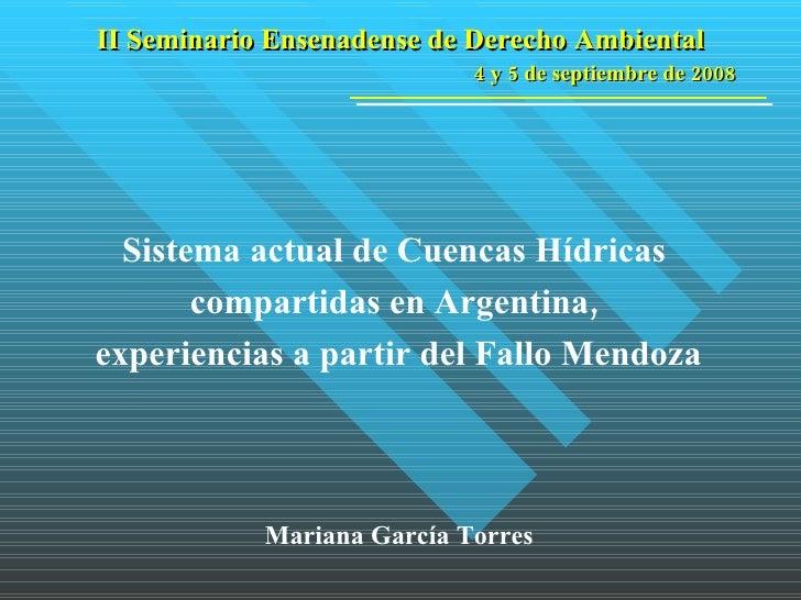 Mariana García Torres II Seminario Ensenadense de Derecho Ambiental 4 y 5 de septiembre de 2008 Sistema actual de Cuencas ...
