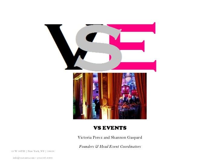 VS EVENTS                                        Victoria Perez and Shannon Gaspard                                       ...