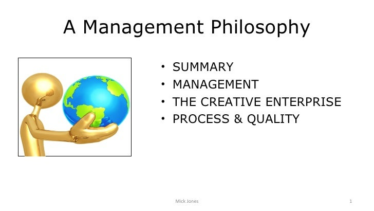 A Management Philosophy         •   SUMMARY         •   MANAGEMENT         •   THE CREATIVE ENTERPRISE         •   PROCESS...