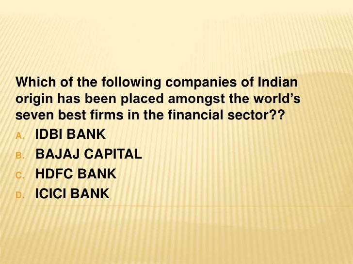 Which of the following companies of Indian origin has been placed amongst the world's seven best firms in the financial se...