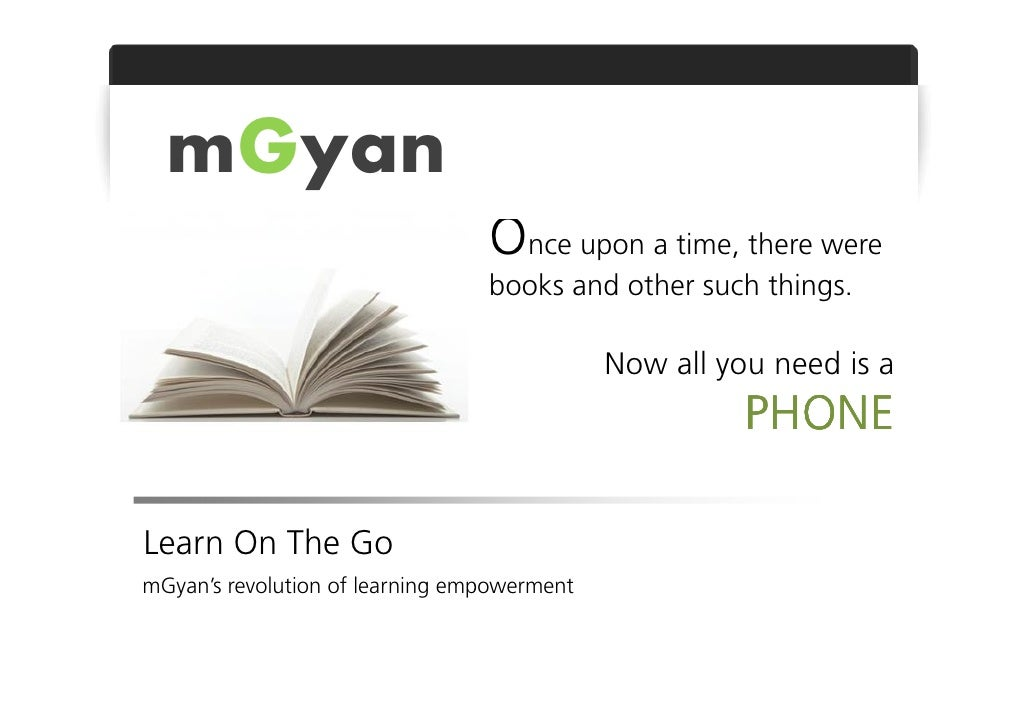 mGyan                                 Once upon a time, there were                                 books and other such th...