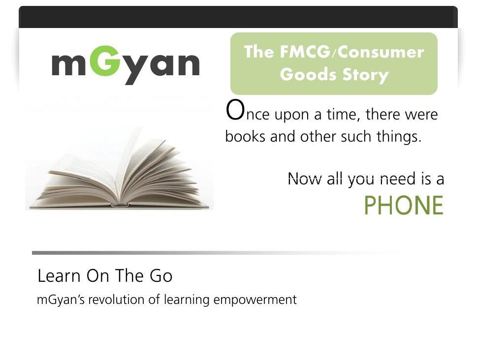 mGyan                          The FMCG/Consumer                                     Goods Story                          ...