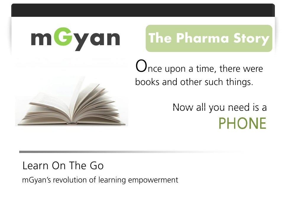mGyan                           The Pharma Story                              Once upon a time, there were                ...