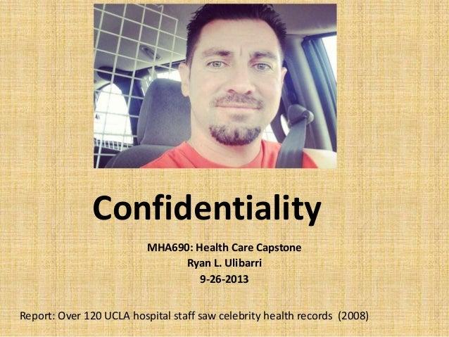 Mha690   health care capstone - confidentiality 9-26-2013