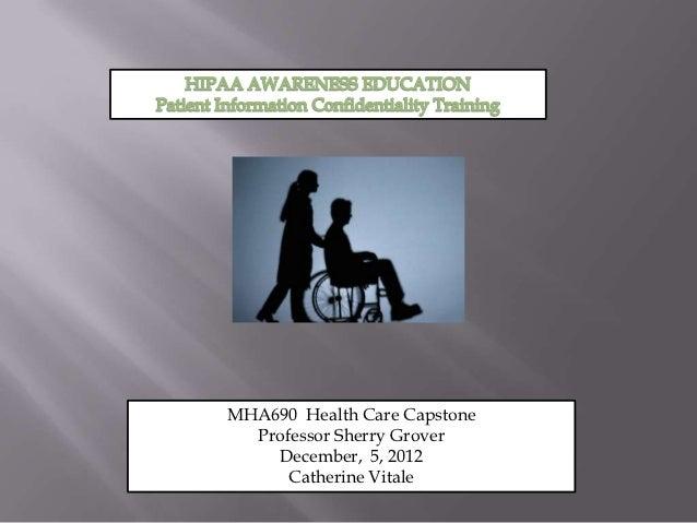 MHA690 Health Care Capstone  Professor Sherry Grover    December, 5, 2012      Catherine Vitale