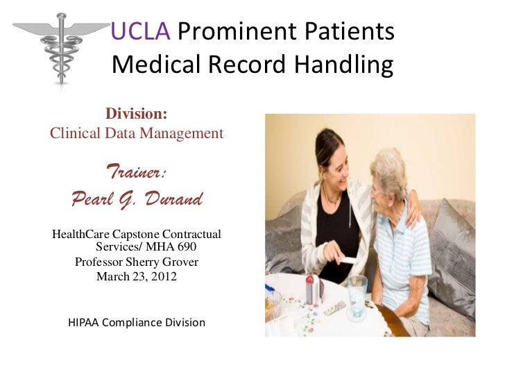 UCLA Prominent Patients          Medical Record Handling         Division:Clinical Data Management       Trainer:   Pearl ...