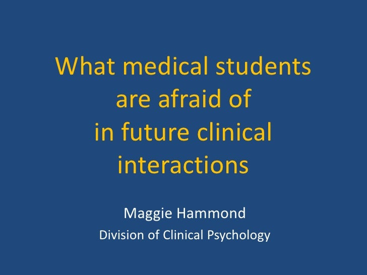 What medical students    are afraid of  in future clinical    interactions       Maggie Hammond   Division of Clinical Psy...