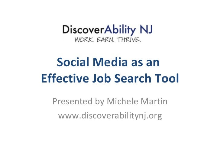 Social Media as anEffective Job Search Tool  Presented by Michele Martin   www.discoverabilitynj.org